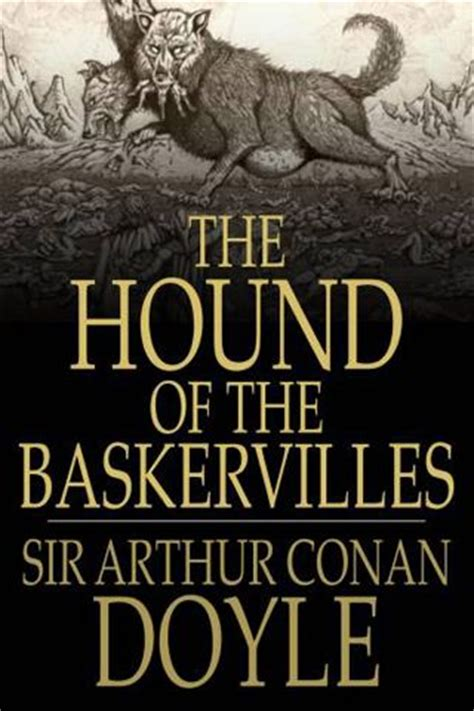 the hound of the baskervilles books the hound of the baskervilles sherlock by sir
