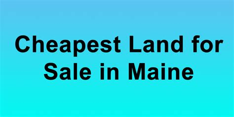 buy me houses for sale cheap land for sale in maine