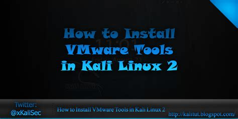 tutorial kali linux vmware how to install vmware tools in kali linux kali linux