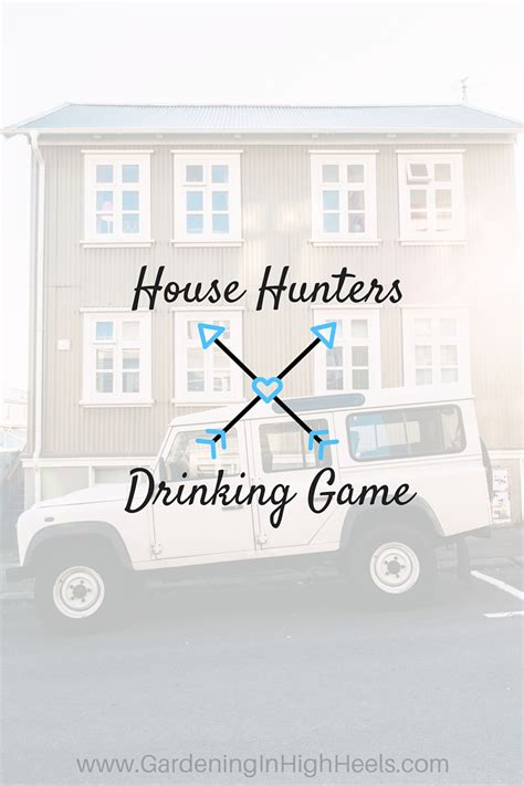 house hunters drinking game house hunters archives gardening in high heels