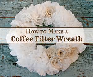 how to make a wreath how to make a coffee filter wreath with burlap roses