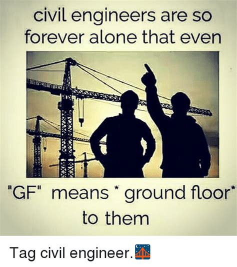 Civil Engineering Memes - 25 best memes about gf meaning gf meaning memes