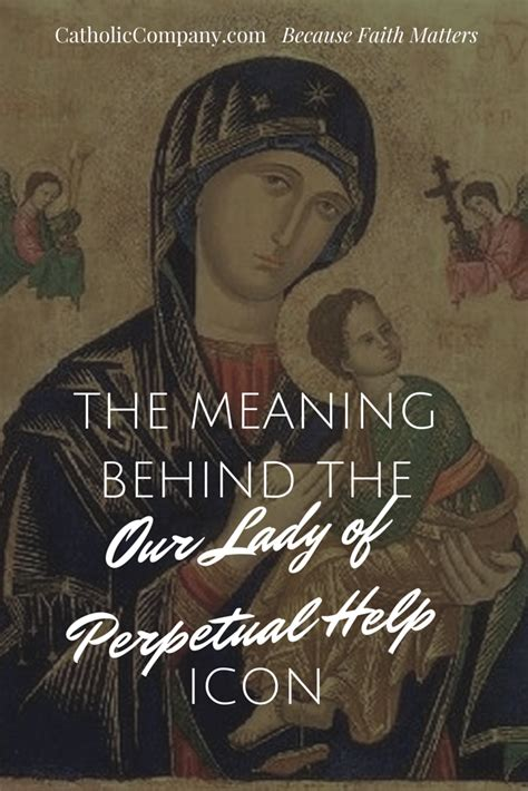 behind meaning the meaning behind the our lady of perpetual help icon