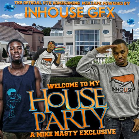 welcome to my house party various artists welcome to my house party hosted by dj mike nasty mixtape stream