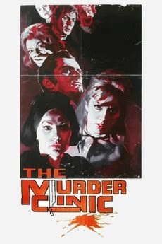 the murder clinic 1966 imdb the murder clinic 1966 directed by elio scardamaglia