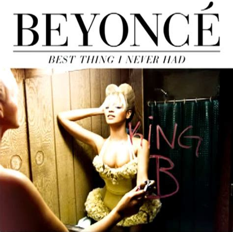 beyonce songs on album beyonc 233 quot best thing i never had quot single audio cover art