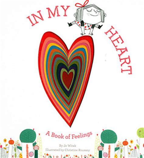 feelings inside my heart 1848575084 in my heart a book of feelings
