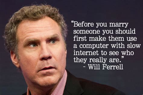 will ferrell quotes 14 get real and really about the