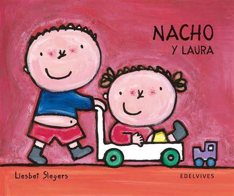 libro nacho y laura nacho edelvives nacho y laura
