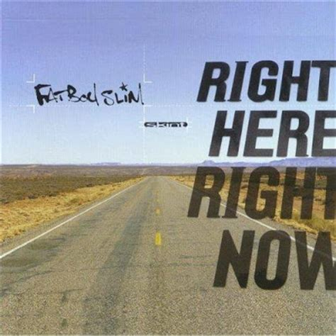 is right now listen station fatboy slim right here right now