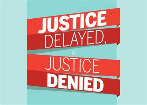 Justice Delayed Is Justice Denied Essay justice delayed is justice denied essay words essay on justice delayed is justice denied essay
