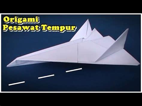 membuat origami pesawat terbang origami pesawat tempur youtube