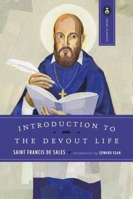 st francis de sales books introduction to the devout original edition books introduction to the devout by st francis de sales