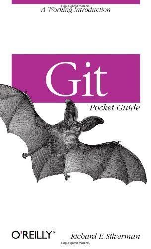 1449325866 git pocket guide git pocket guide a working introduction reading length