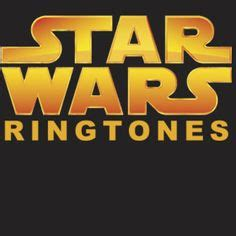 wars ringtones android 1000 ideas about wars ringtones on wars free ringtones and war