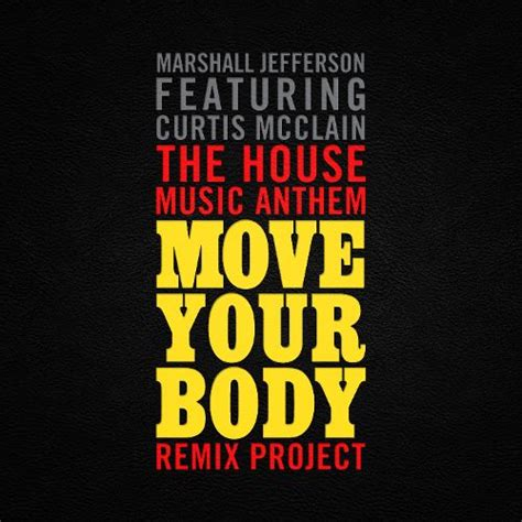 move your body house music the house music anthem move your body remix project marshall jefferson credits