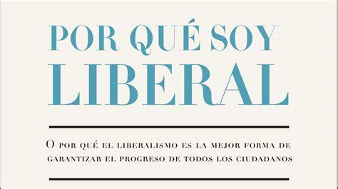 191 por qu 233 soy liberal el libro para j 243 venes sin complejos y nada populistas