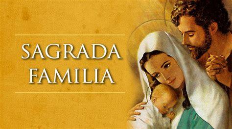 imagenes de la sagrada familia con mensajes 161 feliz fiesta de la sagrada familia aci prensa