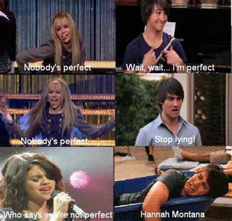 Hannah Montana Memes - hannah montana nobody 39 s perfect meme