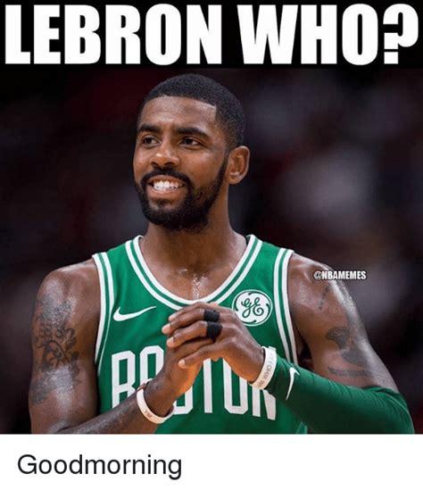 Nba Memes Lebron - 25 best memes about goodmorning goodmorning memes