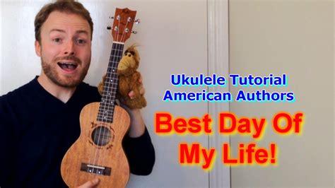 ukulele tutorial videos best day of my life american authors ukulele tutorial