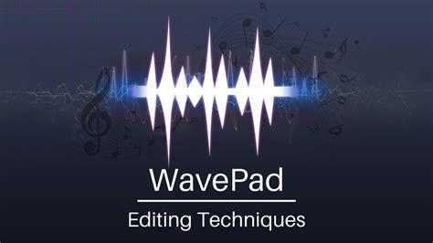 tutorial wavepad wavepad audio editor tutorial editing techniques youtube