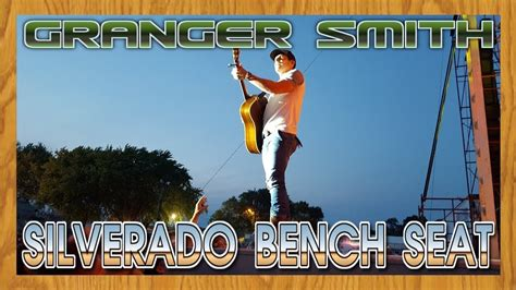granger smith silverado bench seat granger smith silverado bench seat youtube soapp culture
