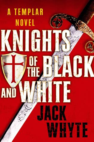 of a a curtis black novel books knights of the black and white templar trilogy 1 by