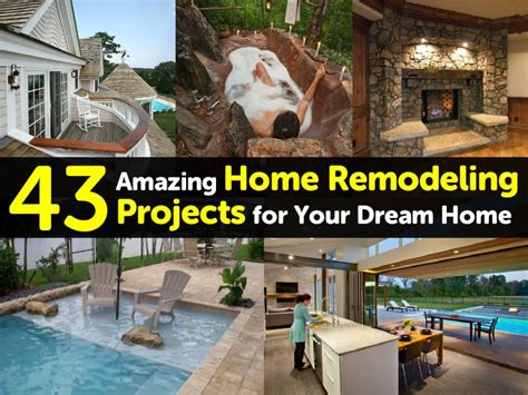 43 amazing home remodeling projects for your home