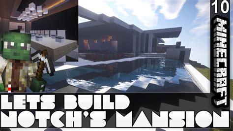notch s notch s la mansion minecraft let s build e10 youtube