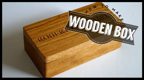 how to make a wooden box build your own project youtube