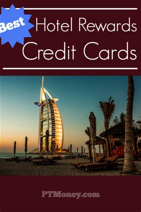 best hotel rewards best hotel rewards credit cards of 2017 pt money