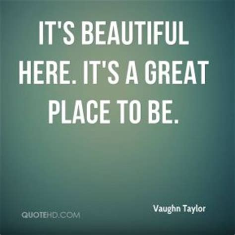 Quotes About A Place Beautiful Places Quotes Quotesgram