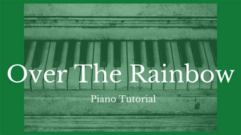 tutorial piano over the rainbow over the rainbow piano tutorial pianowithwillie