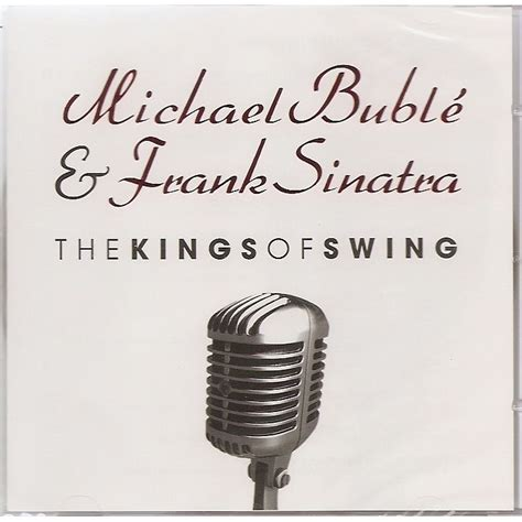 the king of swing the kings of swing michael buble mp3 buy full tracklist