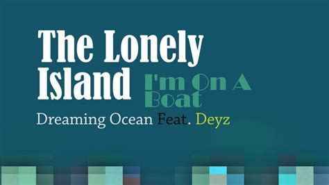 lyrics to i m on a boat the lonely island i m on a boat dreaming ocean feat
