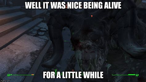 Deathclaw Meme - image tagged in deathclaw fallout 4 imgflip