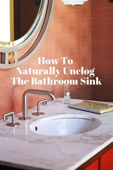 how to naturally unclog the bathroom sink the o jays