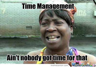 Time For Meme - time management by glorinous meme center