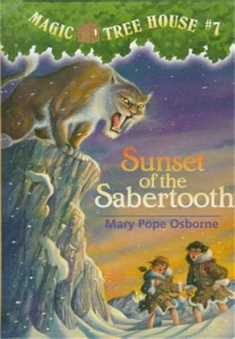 magic tree house list magic tree house 7 sunset of the sabertooth