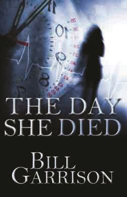 why she has to die books the day she died by bill garrison a time travel mystery