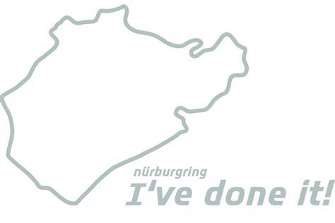 Aufkleber Nordschleife by N 252 Rburgring Aufkleber Quot I 180 Ve Done It Quot Aufkleber