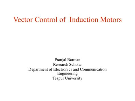 tutorial on vector control of induction motor vector control of ac induction motors