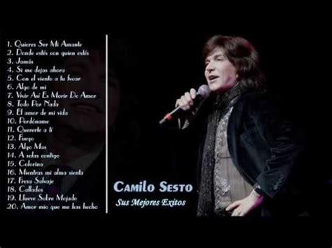 www mejor musica de camilo sesto mejores canciones de camilo sesto sus mejores 201 xitos youtube
