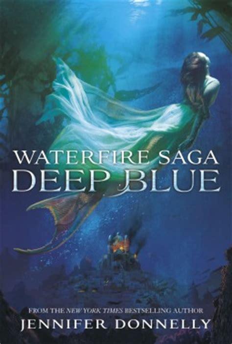 saga book one saga 1632150786 deep blue waterfire saga 1 by jennifer donnelly