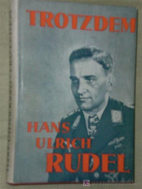 libro piloto de stukas trotzdem por hans ulrich rudel en alem 225 n pi comprar ii guerra mundial en todocoleccion