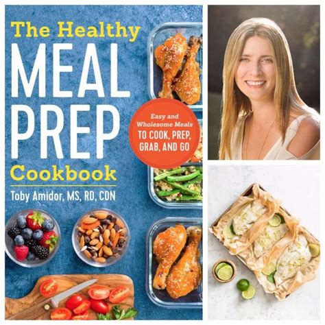 meal prep cookbook 25 delicious recipes for you meal prep color books talking with toby amidor author of the healthy meal prep