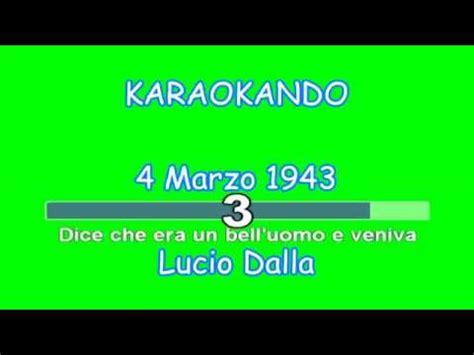 lucio dalla 4 marzo testo karaoke italiano 4 marzo 1943 lucio dalla testo