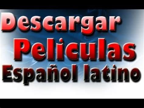 como descargar pelculas completas gratis en espaol latino dos como descargar pel 237 culas completas gratis en espa 241 ol