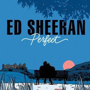 ed sheeran perfect duet itunes perfect ed sheeran song wikipedia